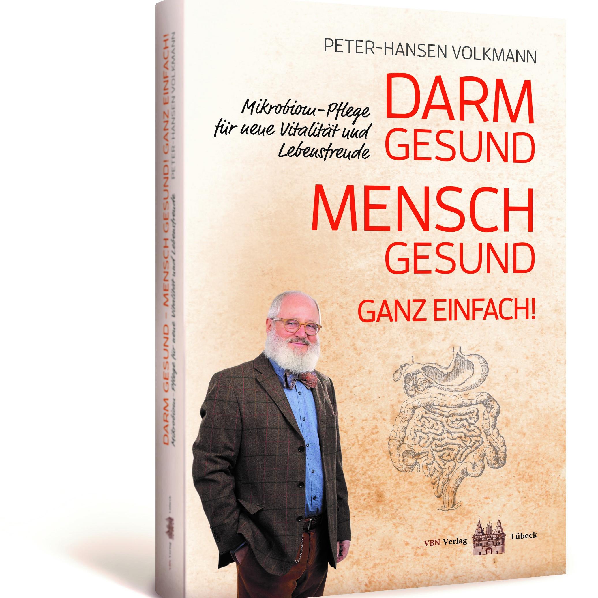 """Das Buch """"Darm gesund – Mensch gesund! Ganz einfach!"""" von Peter-Hansen Volkmann erklärt den Zusammenhang zwischen der Darmgesundheit und der allgemeinen Gesundheit"""